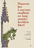 Waarom het Leuvense stadhuis zo lang zonder…