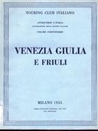 Venezia Giulia e Friuli by Touring Club…