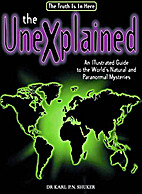 The Unexplained by Karl P. N. Shuker