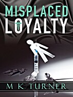 Misplaced Loyalty (Meredith & Hodge Novels)…