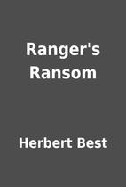 Ranger's Ransom by Herbert Best