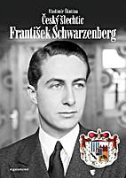 Cesky slechtic Frantisek Schwarzenberg by…