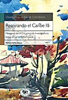 Respirando el Caribe, Vol. III Memorias del…
