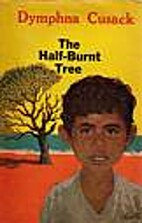 The half-burnt tree by Dymphna Cusack