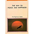 The way to peace and happiness by Yogavacara…