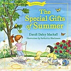 Special gifts of summer by Dandi Daley…