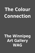 The Colour Connection by The Winnipeg Art…