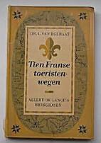 Tien Franse toeristenwegen by L Van Egeraat