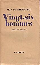 Vingt-six hommes (Récit de guerre) by Jean…
