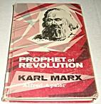 Prophet of Revolution Karl Marx by Alfred…