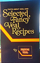 Facts Veal About and Selected Fancy Veal…