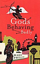 Gods Behaving Badly: A Novel by Marie…