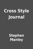 Cross Style Journal by Stephen Manley