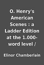 O. Henry's American Scenes : a Ladder…