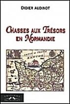 Chasses aux Tresors en Normandie by Didier…