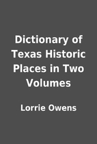 Dictionary of Texas Historic Places in Two…