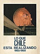 Lo que Chile está realizando, 1965-1968 :…