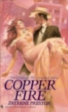 Copper Fire by Fayrene Preston