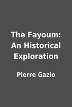 The Fayoum: An Historical Exploration by…