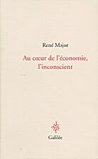 Au coeur de l'économie, l'inconscient :…