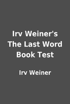 Irv Weiner's The Last Word Book Test by Irv…
