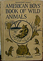 The American Boys' Book of Wild Animals by…