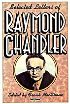 Selected Letters of Raymond Chandler by…