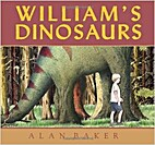 William's Dinosaurs by Alan Baker
