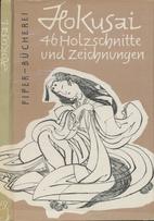 Hokusai: 46 Holzschnitte und Zeichnungen by…