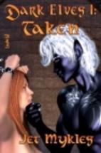 Dark Elves: Taken by Jet Mykles
