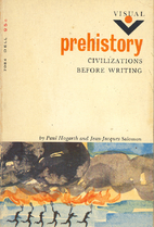 Prehistory : civilizations before writing by…