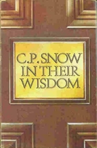 In Their Wisdom by C.P. Snow
