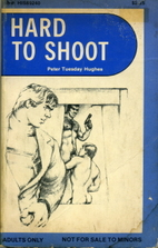 Hard To Shoot by Peter Tuesday Hughes
