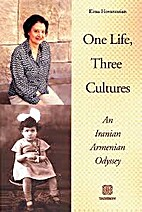 ONE LIFE, THREE CULTURES ; An Iranian…