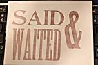 Said & Waited by Mara Hyman