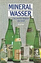Mineral wasser by Maureen Green