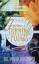 Family Turning Points by Dr. David Jeremiah