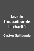 Jasmin troubadour de la charité by…