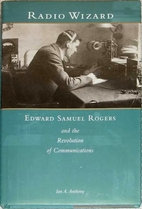 Radio wizard: Edward Samuel Rogers and the…