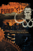 Pump Six and Other Stories by Paolo…