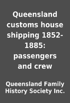 Queensland customs house shipping 1852-1885:…