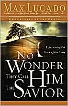 No Wonder They Call Him the Savior:…