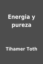 Energia y pureza by Tihamer Toth