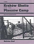 The Krakow Ghetto and the Plaszow Camp…