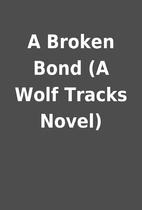 A Broken Bond (A Wolf Tracks Novel)