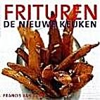 Frituren : De nieuwe keuken by Francis van…