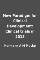 New Paradigm for Clinical Development:…