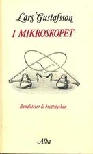 I mikroskopet : banaliteter och brottstycken…