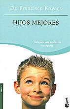 Hijos mejores by Francisco Kovacs