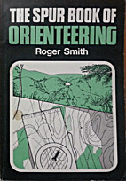 The Spur Book of Orienteering by Roger Smith